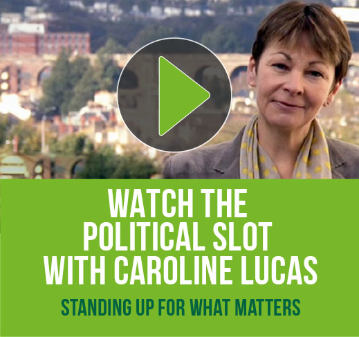 Watch the political slot with Caroline Lucas